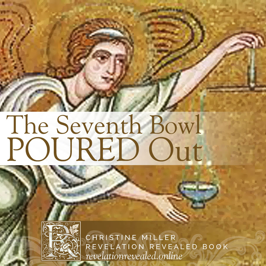 The Seventh Bowl Poured Out | revelationrevealed.online