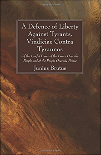 A Defence of Liberty Against Tyrants by Junius Brutus |revelationrevealed.online